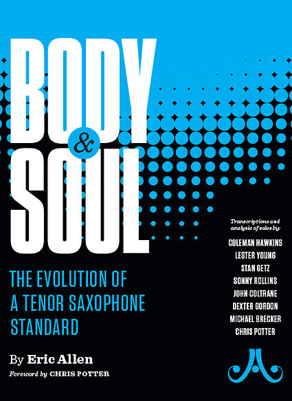 Body and Soul: The Evolution of a Tenor Saxophone Standard Review