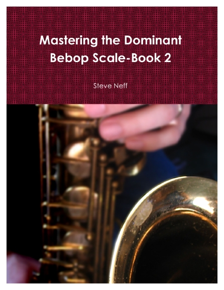 New Release-Mastering the Dominant Bebop Scale-Book 2