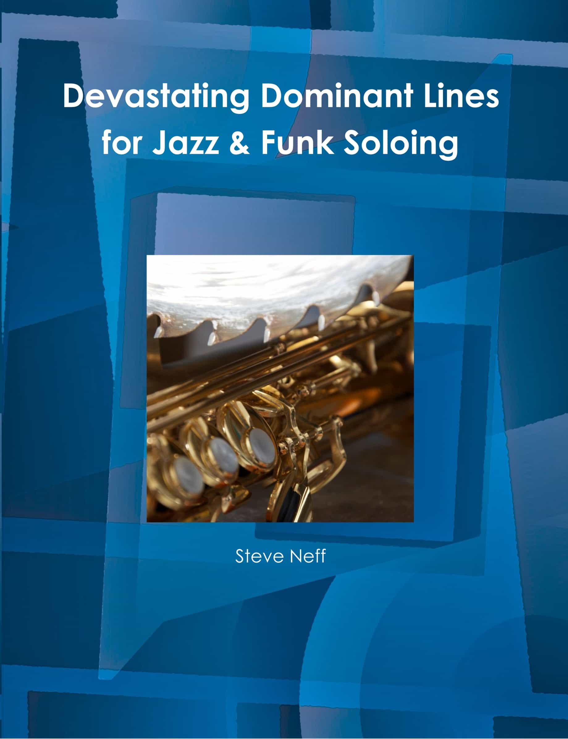 Devastating Dominant Lines for Jazz and Funk Soloing (Digital PDF Book)