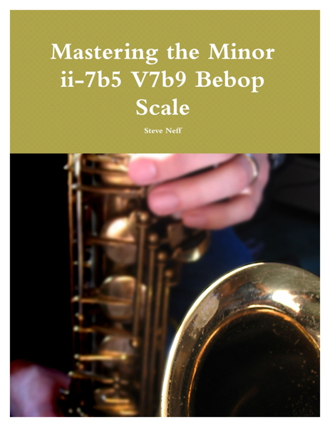 Mastering the Minor ii-7b5 V7b9 Bebop Scale