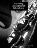 Dominant Bebop Scale Book